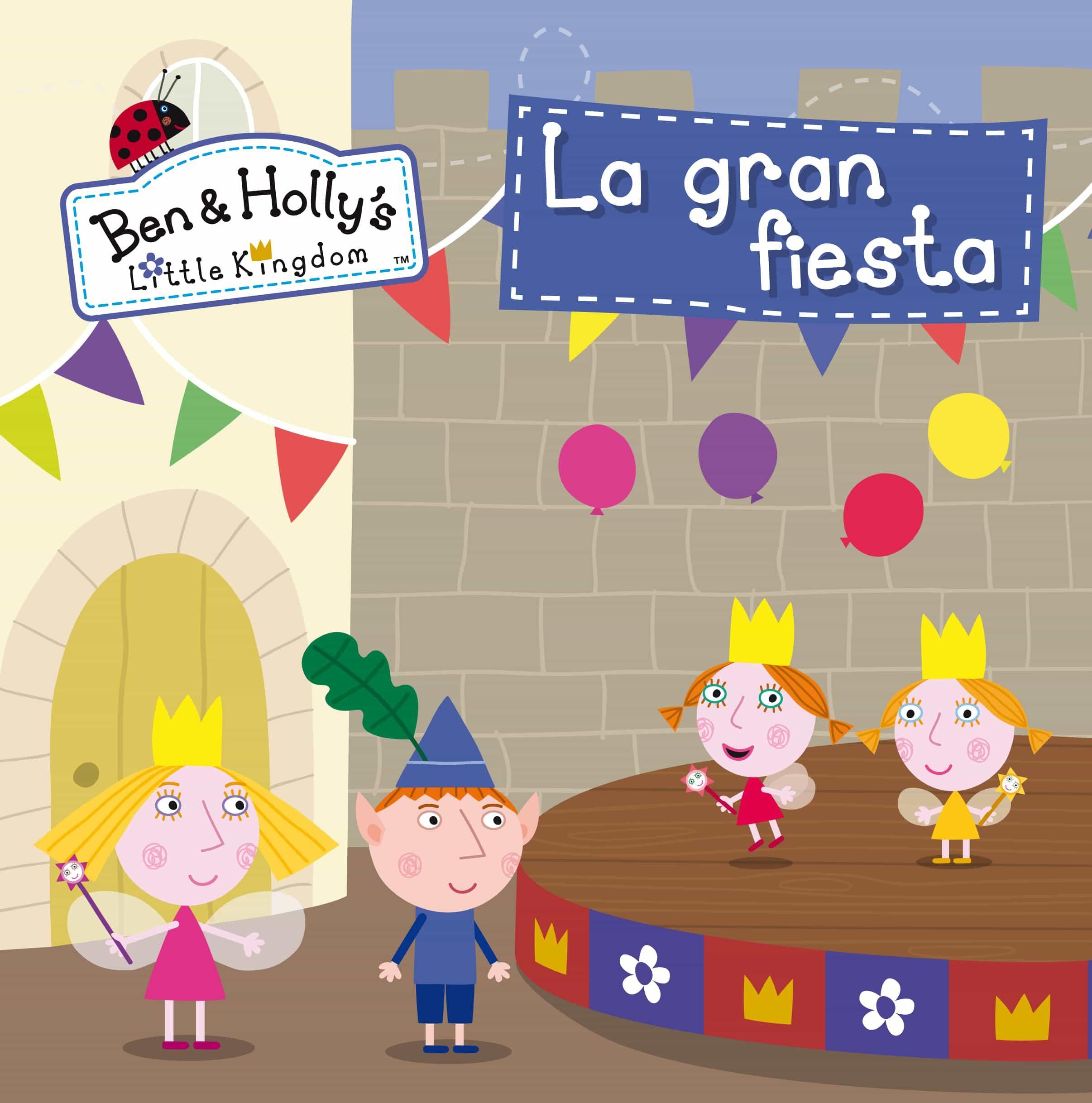 Gran Ben De Fiestael HollyPrimeras Y La Reino Lecturasebook Pequeño ymw0vNnO8