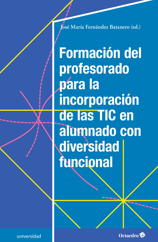 Formación del profesorado para la incorporación de las TIC en alumnado con diversidad funcional (ebook)