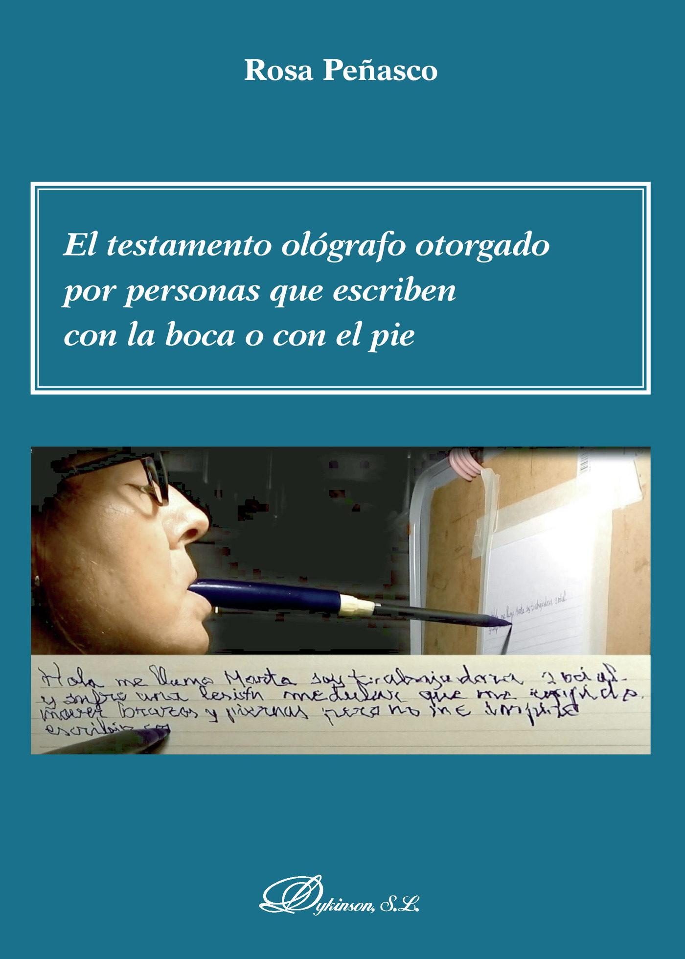 El testamento ológrafo otorgado por personas que escriben con la boca o con el pie. (ebook)