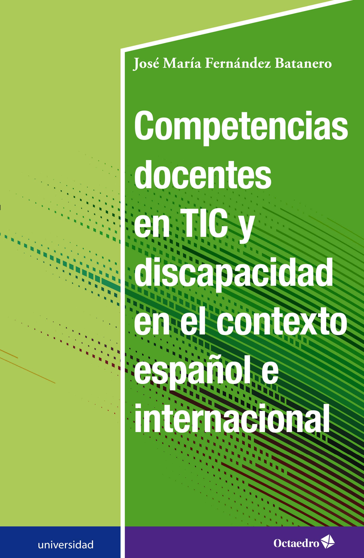 Competencias docentes en TIC y discapacidad en el contexto español e internacional (ebook)