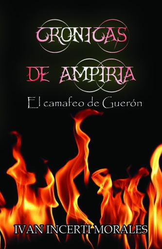 CRÓNICAS DE AMPIRIA: EL CAMAFEO DE GUERÓN (ebook)