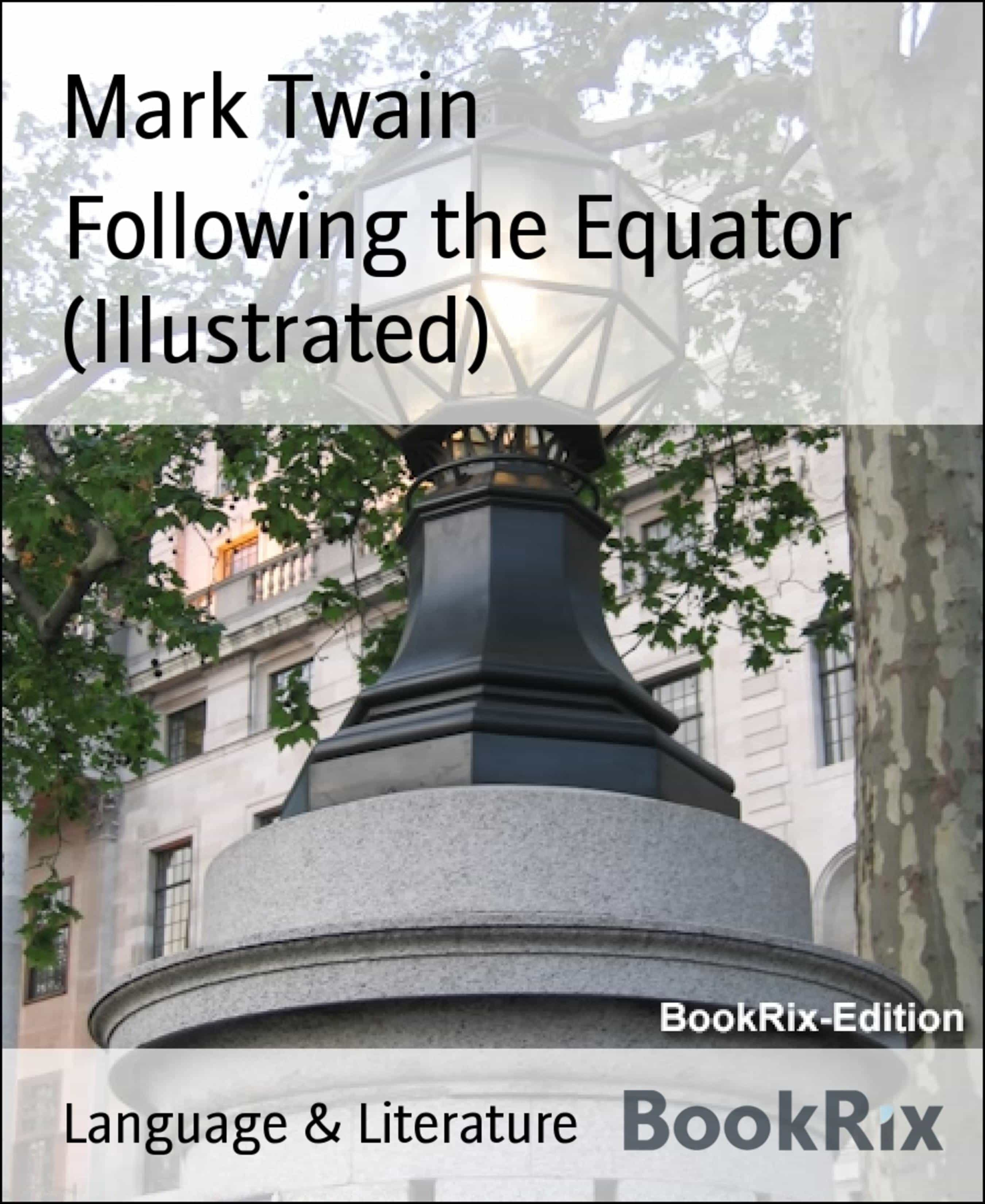 FOLLOWING THE EQUATOR (ILLUSTRATED)