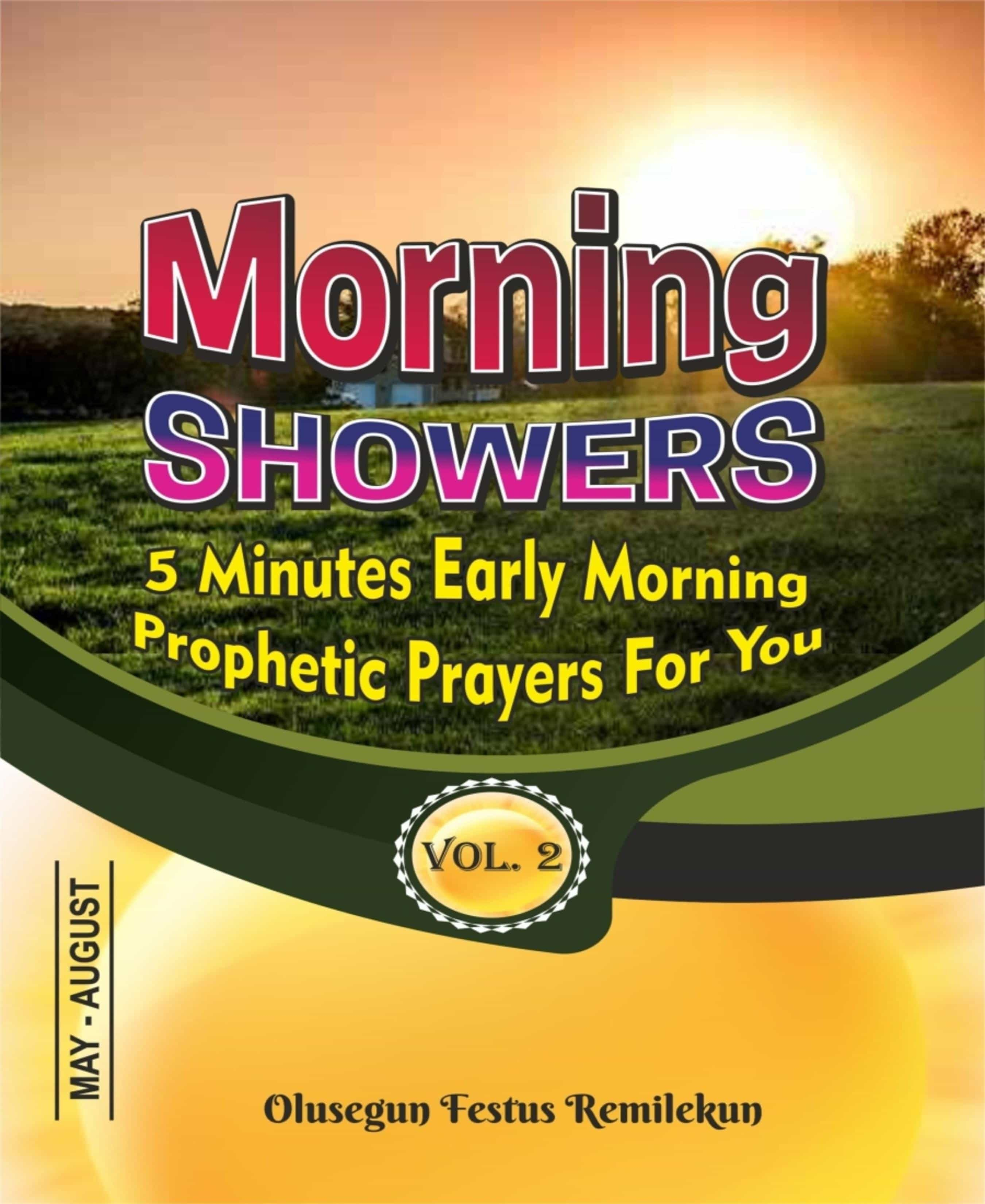 MORNING SHOWERS  5 MINUTES EARLY MORNING PROPHETIC PRAYERS FOR YOU  VOLUME 2