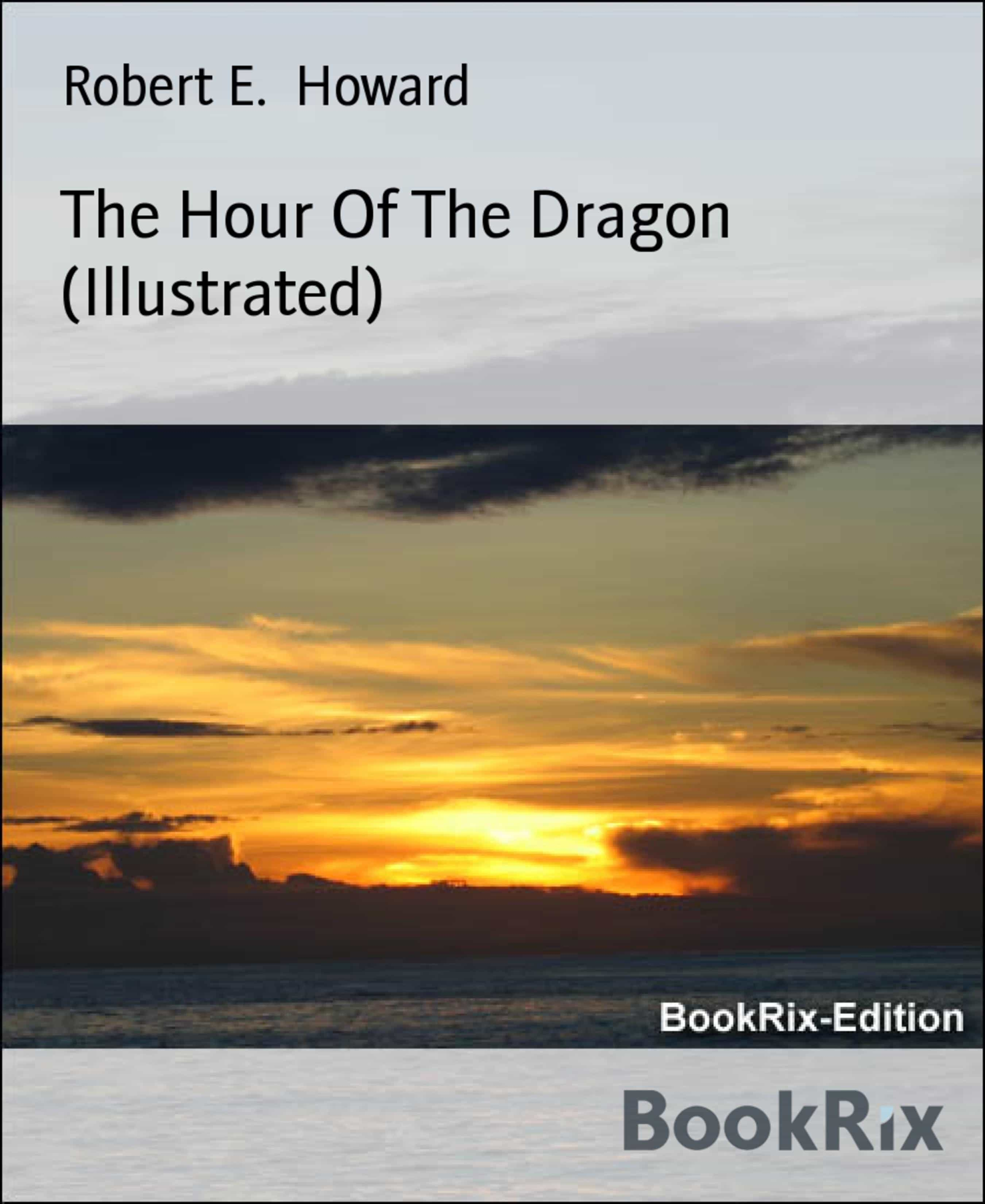 THE HOUR OF THE DRAGON (ILLUSTRATED)