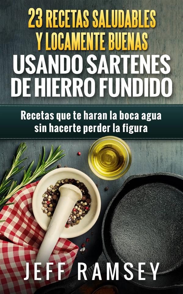 23 recetas saludables y locamente buenas usando sartenes for Sartenes de hierro fundido el corte ingles