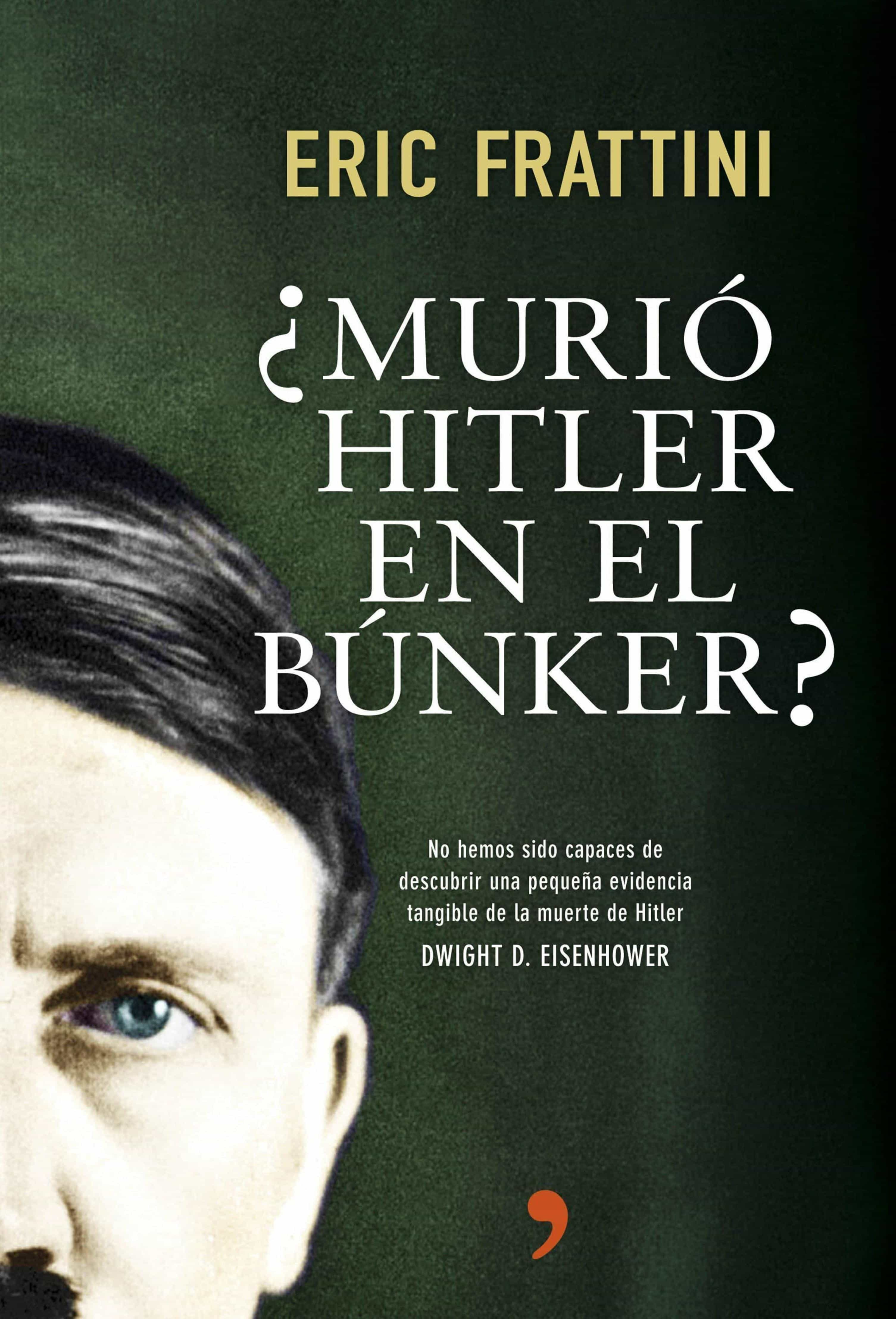 ¿Murió Hitler en el búnker? (ebook)