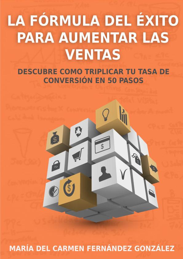 LA FÓRMULA DEL ÉXITO PARA AUMENTAR LAS VENTAS (ebook)