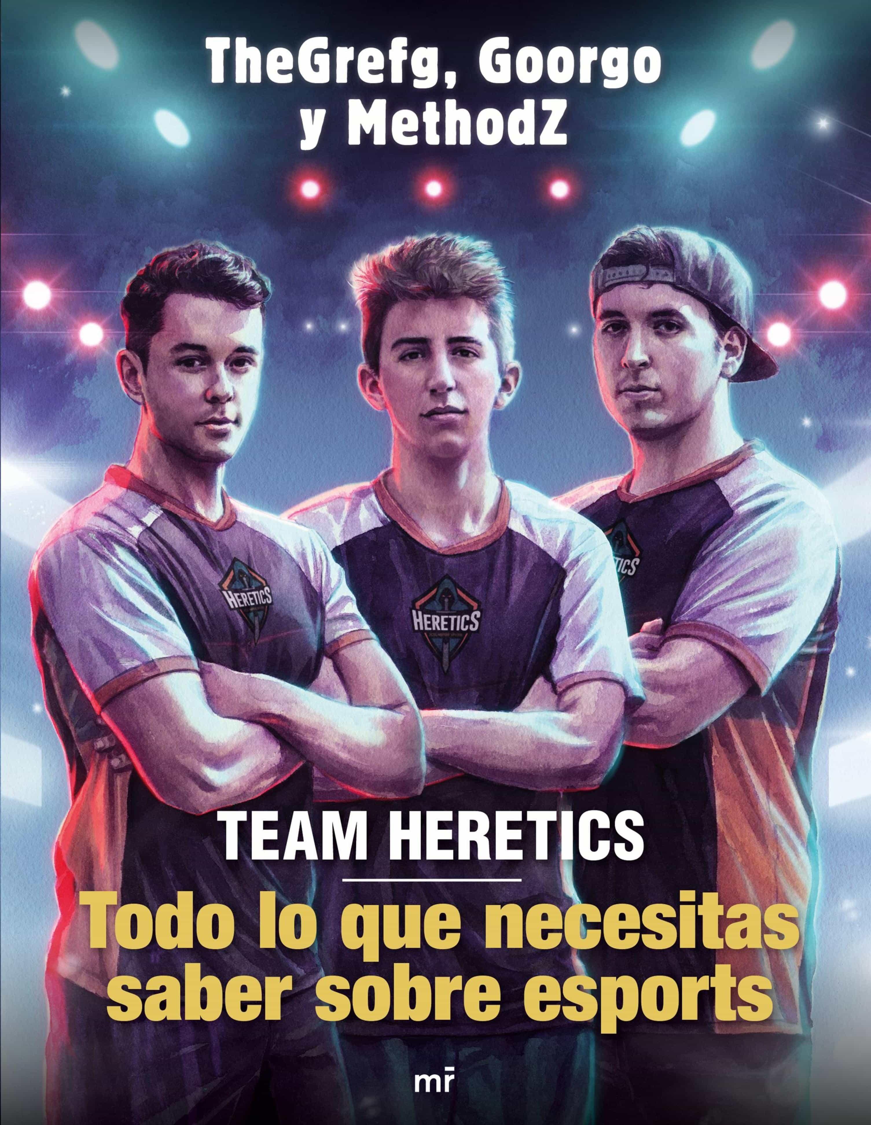 En respuesta a la dinosaurio recuperación  Team Heretics: Todo Lo Que Necesitas Saber Sobre Esports (ebook) · Infantil  9-12 años - CONOCIMIENTO · El Corte Inglés