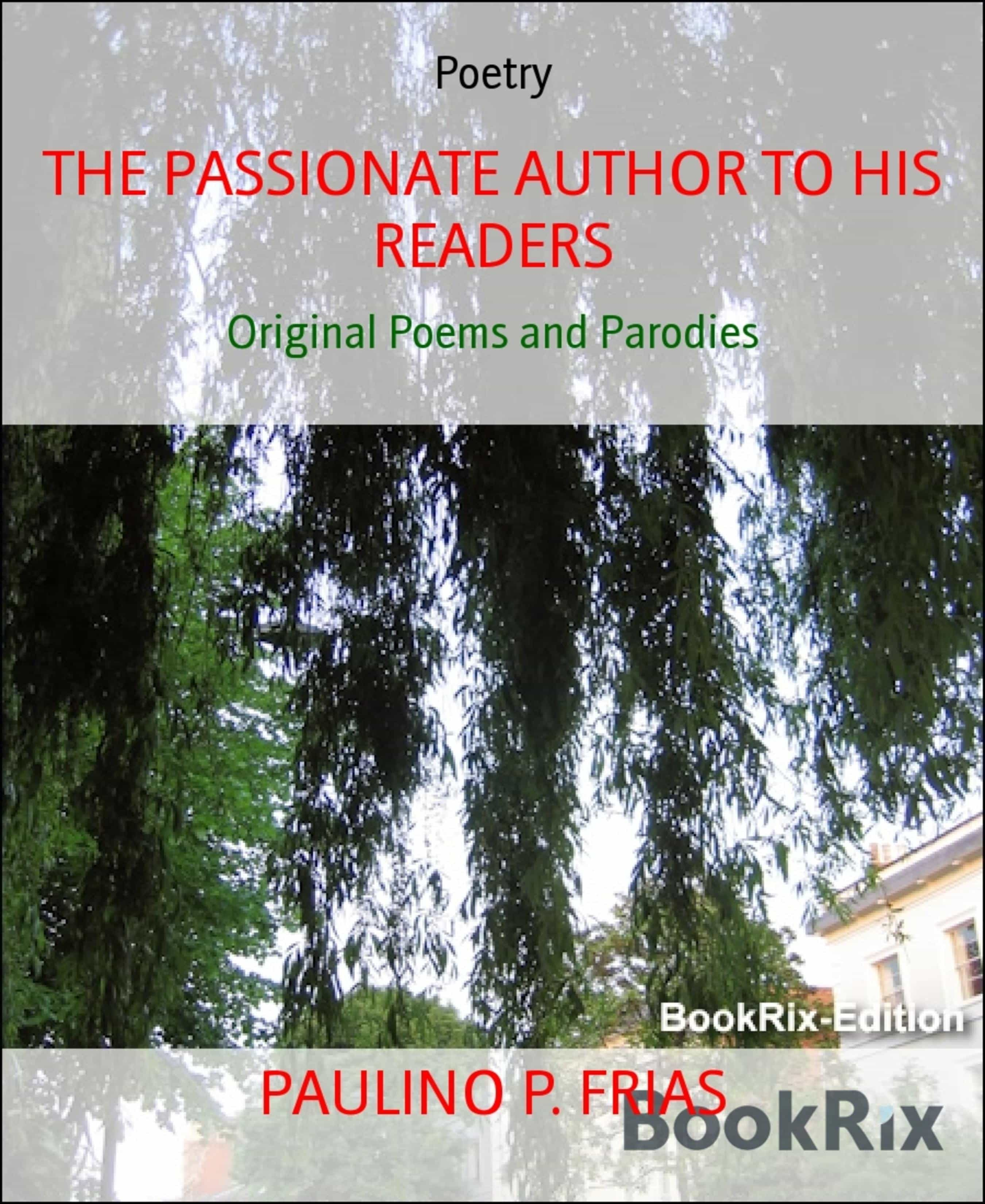 THE PASSIONATE AUTHOR TO HIS READERS