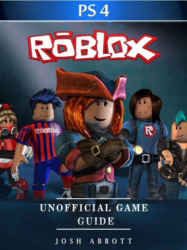 Roblox Ps4 Jogo - Roblox Ps4 Unofficial Game Guide Ebook