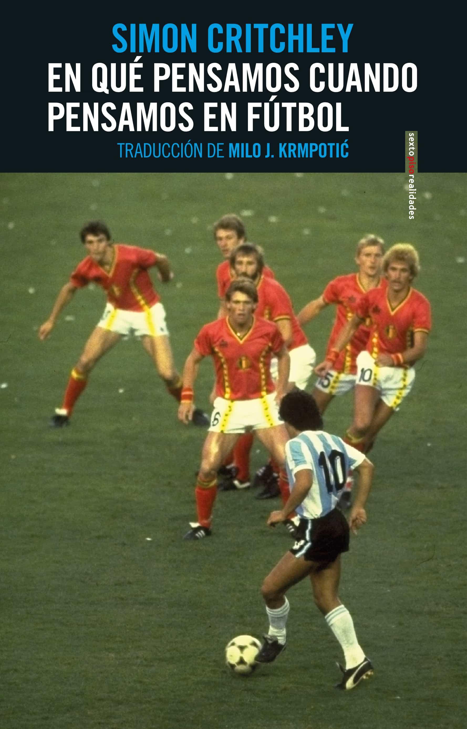 En qué pensamos cuando pensamos en fútbol (ebook)