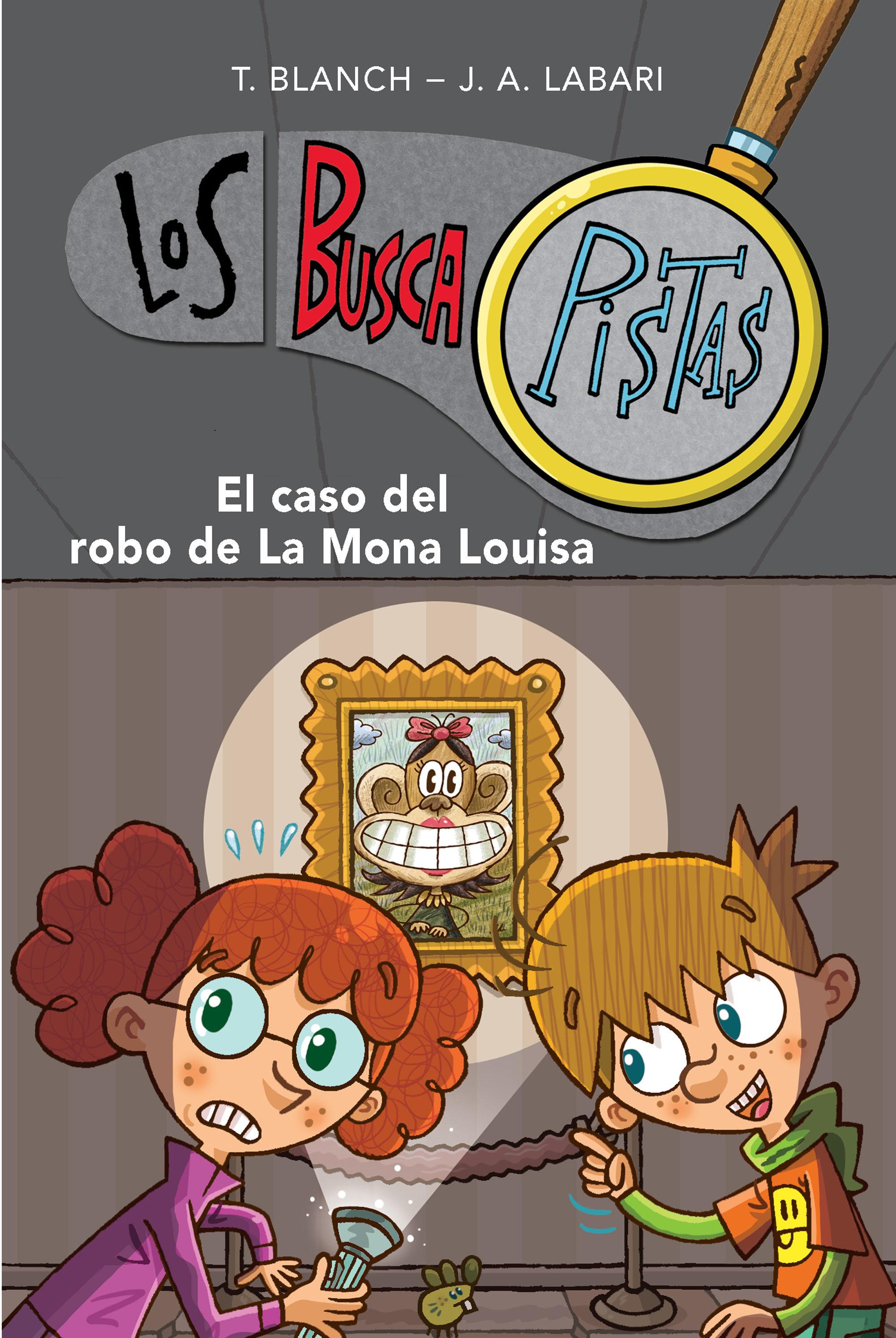 El Caso Del Robo De La Mona Louisa (Serie Los Buscapistas 3) (ebook) ·  Ebooks · El Corte Inglés