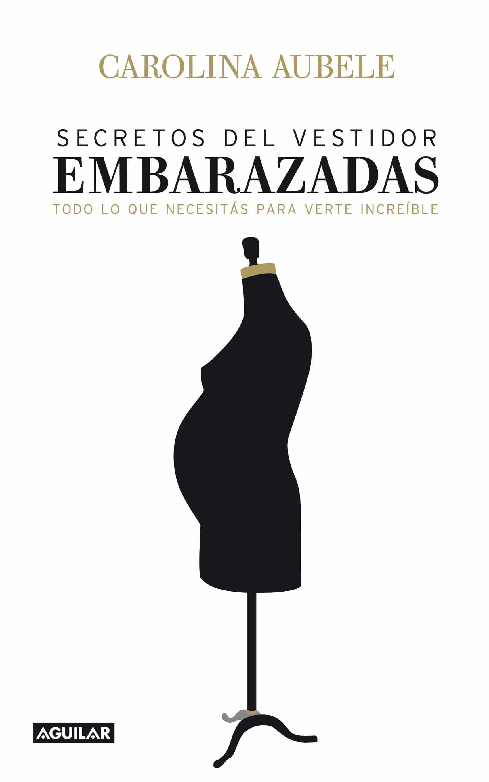 27deecd69 Secretos Del Vestidor Para Embarazadas (ebook) · Ebooks · El Corte ...
