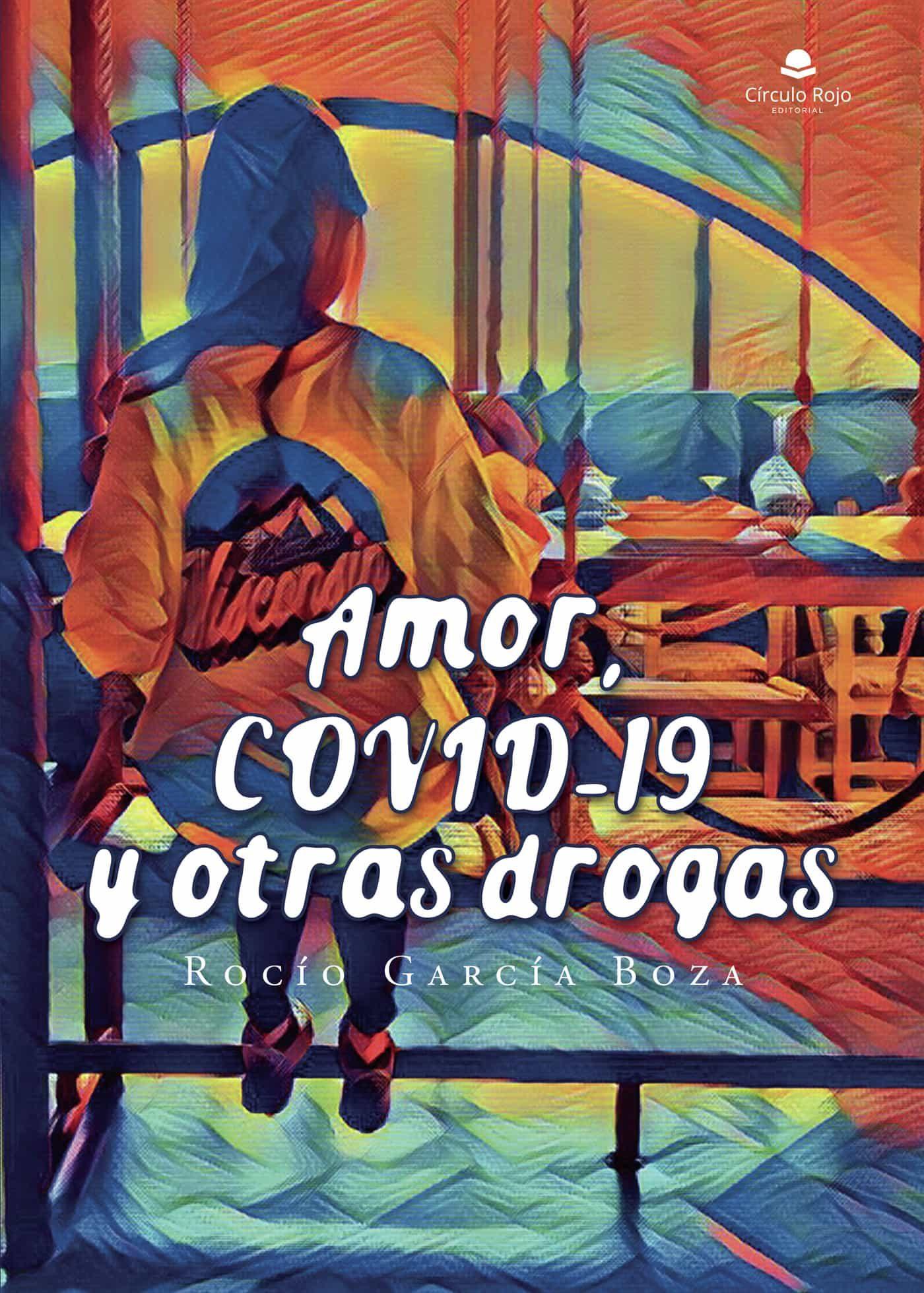 Amor Covid 19 Y Otras Drogas Ebook Novela Romantica El Corte Ingles