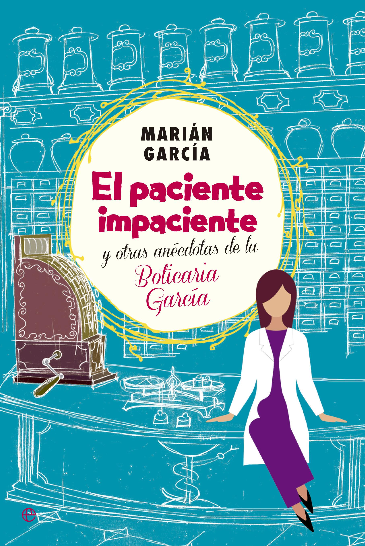 El paciente impaciente y otras anécdotas de la boticaria García (ebook)