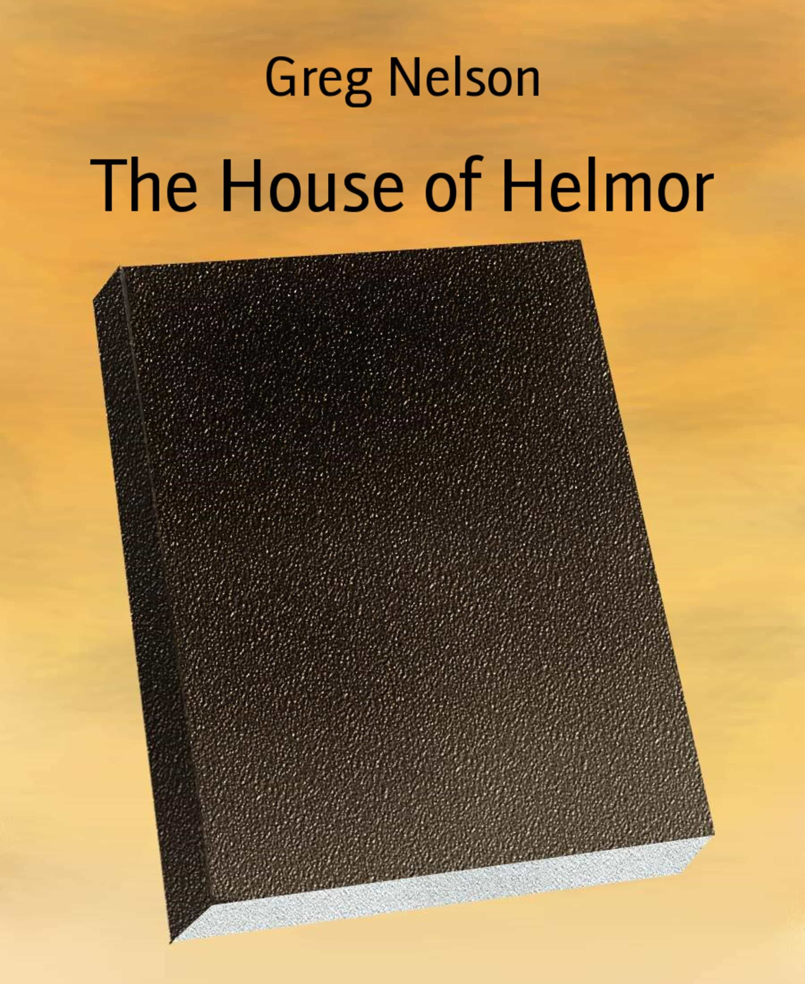 THE HOUSE OF HELMOR