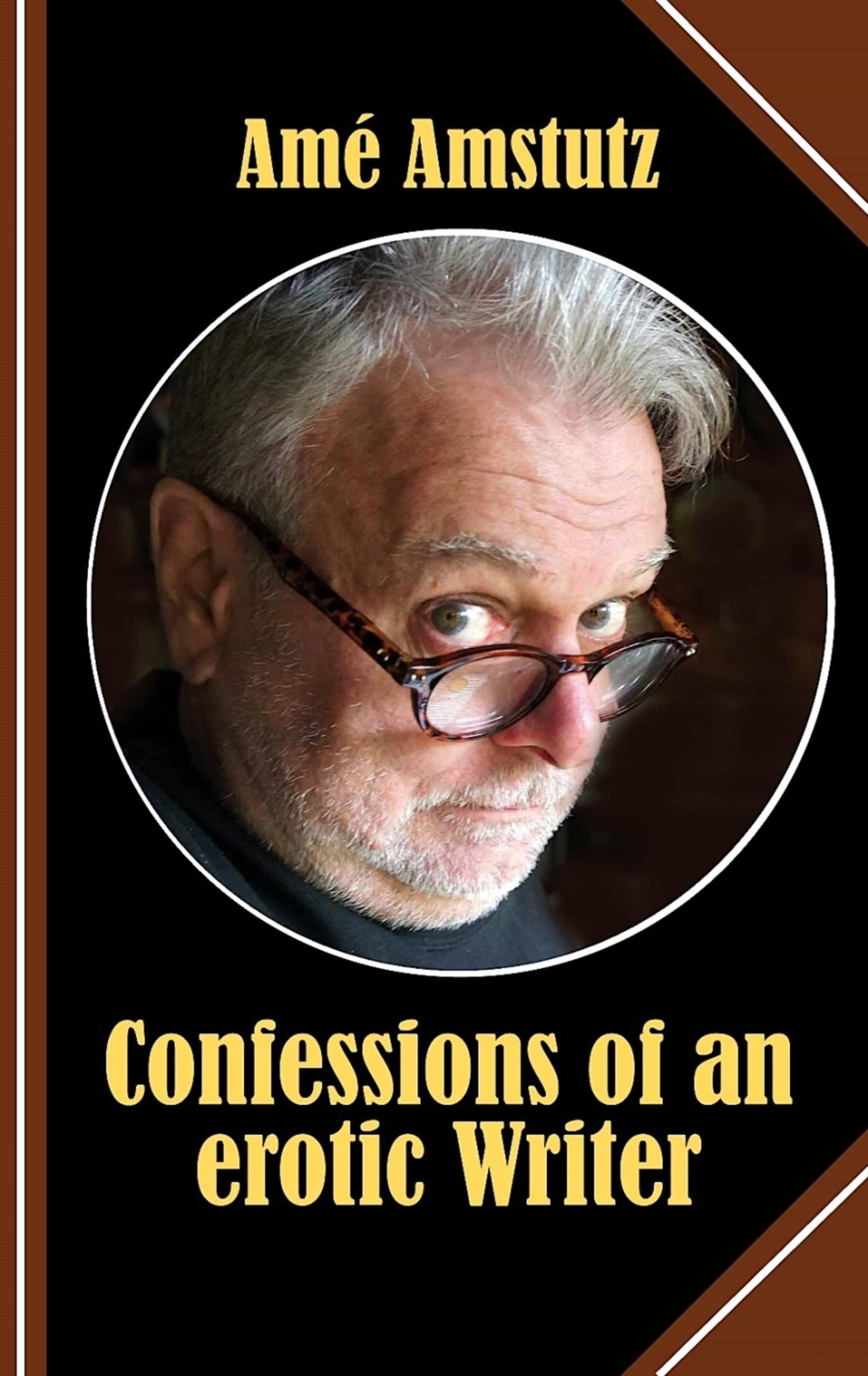 CONFESSIONS OF AN EROTIC WRITER