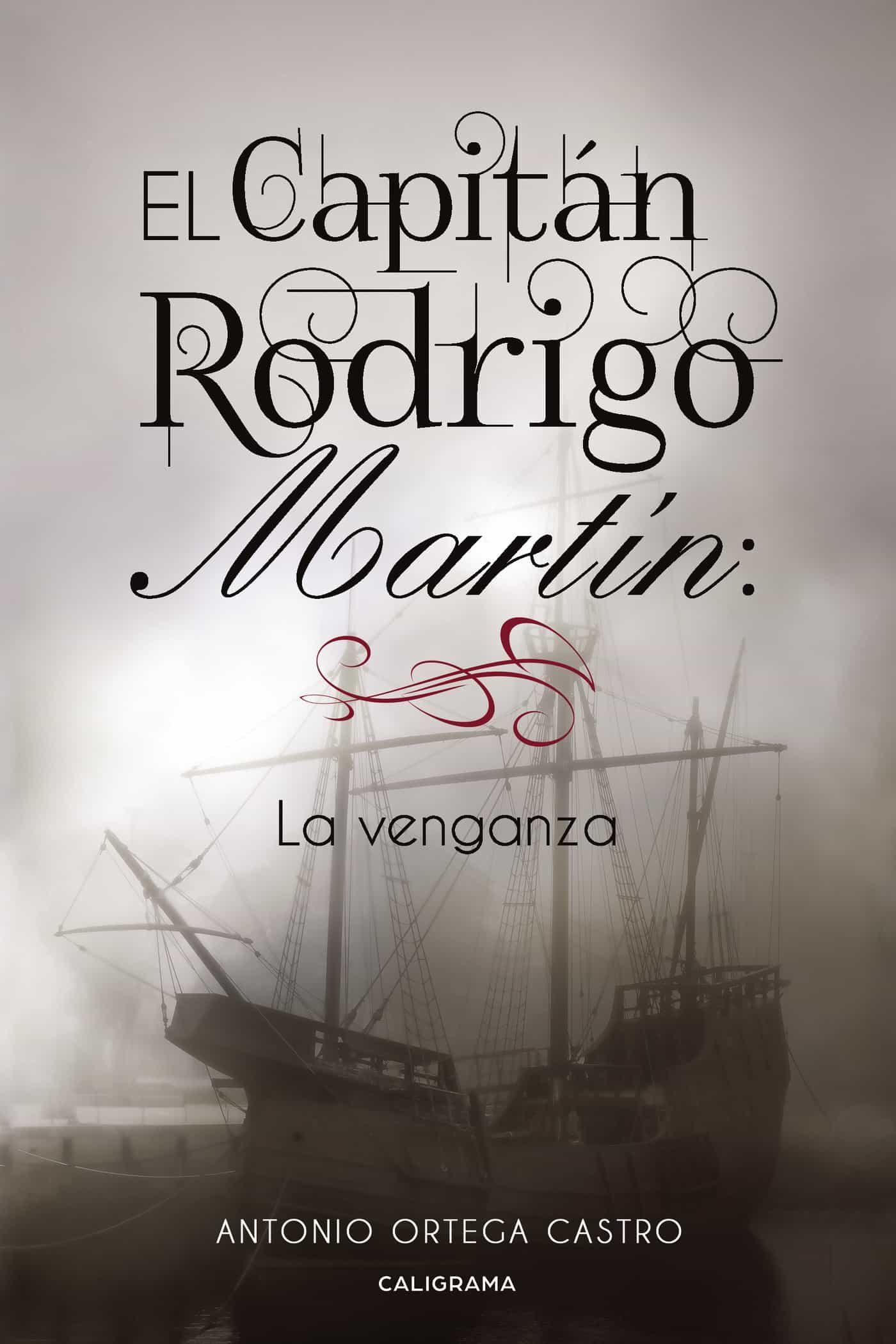 El Capitán Rodrigo Martín: La venganza (ebook)