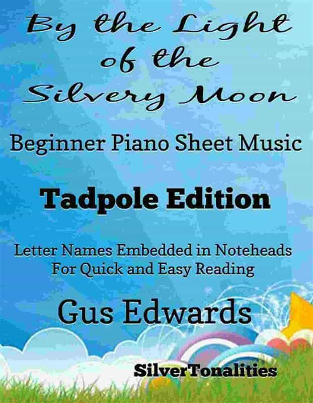 BY THE LIGHT OF THE SILVERY MOON BEGINNER PIANO SHEET MUSIC TADPOLE EDITION