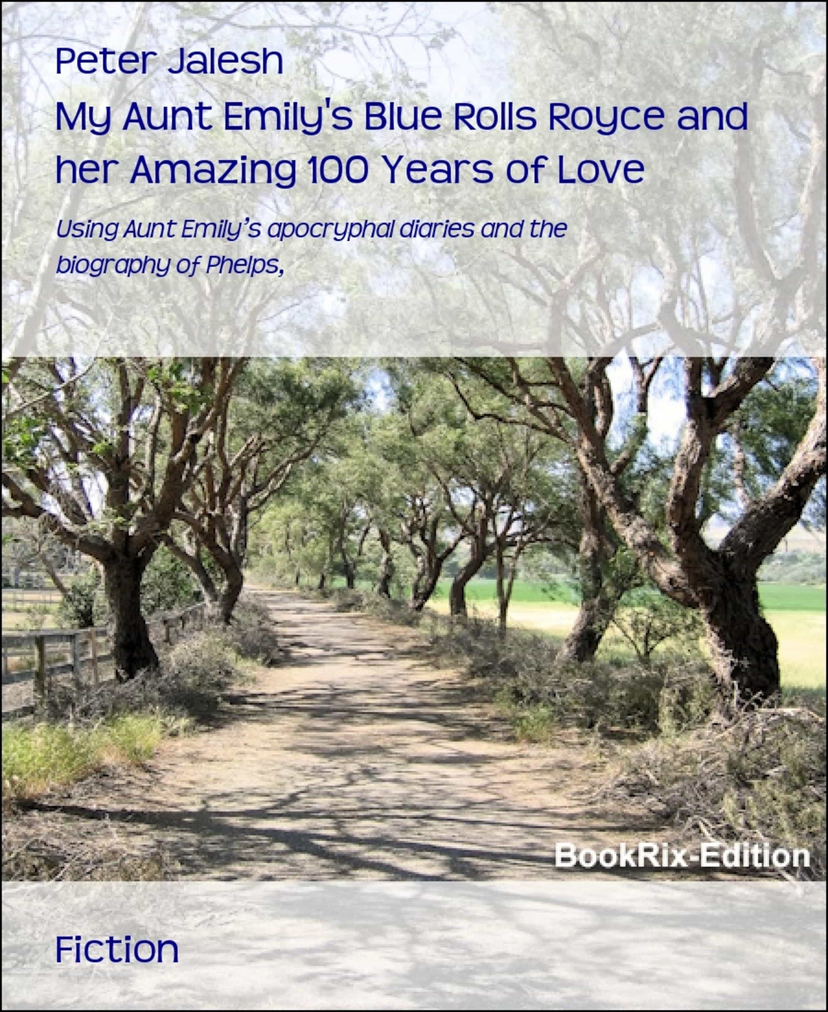 MY AUNT EMILY'S BLUE ROLLS ROYCE AND HER AMAZING 100 YEARS OF LOVE