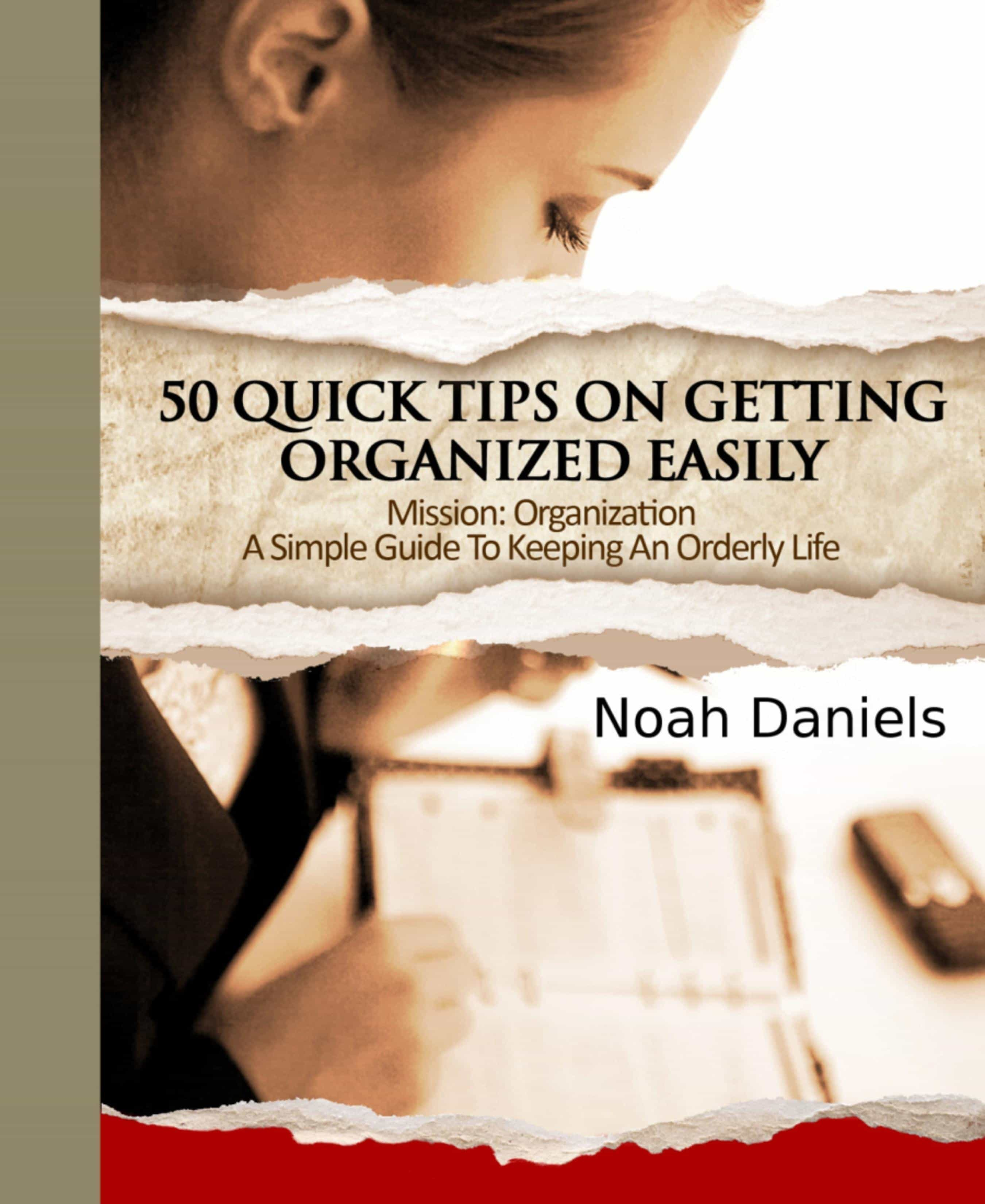 MISSION: ORGANIZATION - A SIMPLE GUIDE TO KEEPING AN ORDERLY LIFE