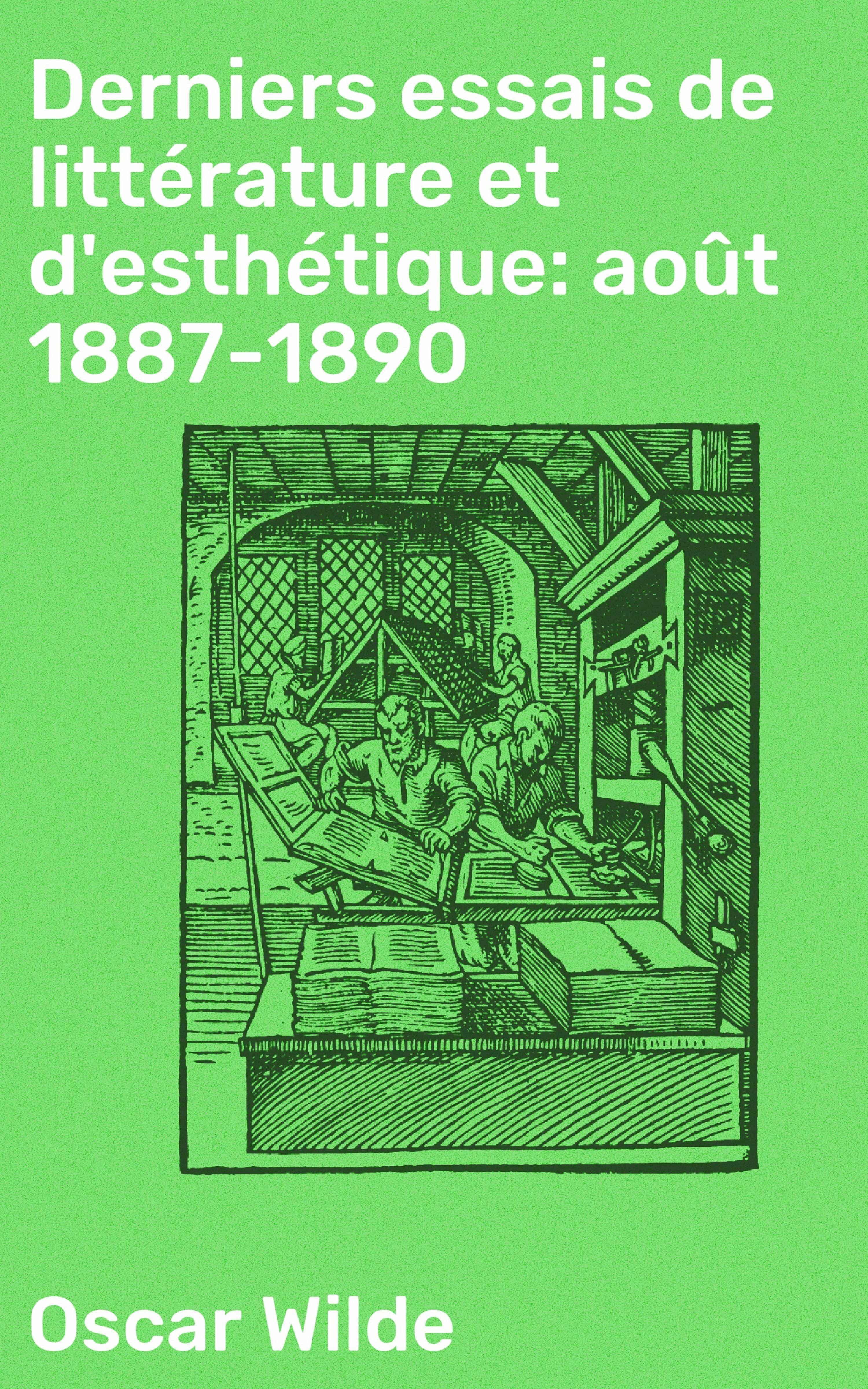 Derniers essais de littérature et d'esthétique: août 1887-1890 (ebook)