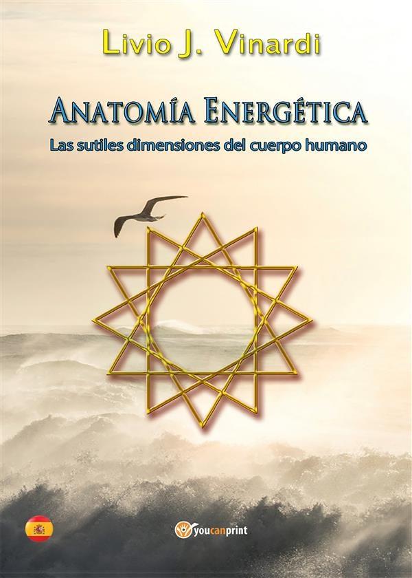Anatomía Energética - Las Sutiles Dimensiones Del Cuerpo Humano (En ...