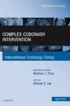 Complex Coronary Intervention, An Issue of Interventional Cardiology Clinics, E-Book (eBook)
