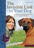 THE INVISIBLE LINK TO YOUR DOG
