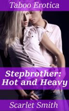 Stepbrother: Hot and Heavy (ebook)
