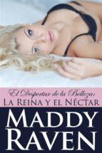 El Despertar De La Belleza: La Reina Y El Néctar (ebook)