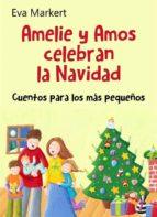 Amelie Y Amos Celebran La Navidad (ebook)