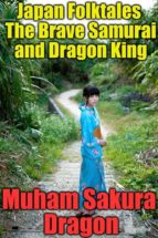JAPAN FOLKTALES THE BRAVE SAMURAI AND DRAGON KING