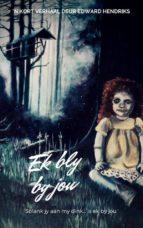 Ek Bly By Jou (ebook)