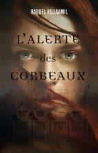 L'alerte Des Corbeaux (ebook)
