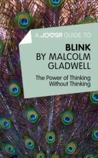 A Joosr Guide to... Blink by Malcolm Gladwell (ebook)
