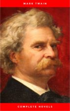 Mark Twain: The Complete Novels (The Greatest Writers of All Time) (ebook)