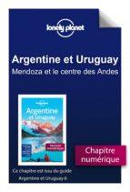 ARGENTINE ET URUGUAY 6 - MENDOZA ET LE CENTRE DES ANDES