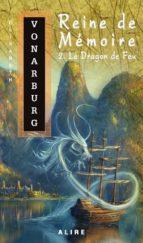 Reine de Mémoire 2. Le Dragon de Feu (ebook)