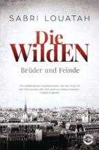 Die Wilden - Brüder und Feinde (ebook)