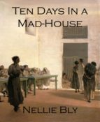 Ten Days In a Mad-House (ebook)