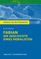 Königs Erläuterungen: Fabian. Die Geschichte eines Moralisten von Erich Kästner. (ebook)