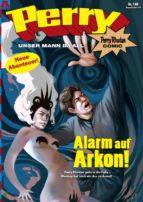 Perry - unser Mann im All 140: Alarm auf Arkon! (ebook)