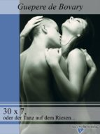 30 x 7, oder der Tanz auf dem Riesenschw..z (ebook)