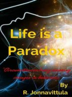 LIFE IS A PARADOX
