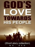 GOD?S LOVE TOWARDS HIS PEOPLE