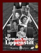NIEMALS OHNE LIPPENSTIFT