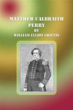 Matthew Calbraith Perry (ebook)