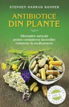 Antibiotice din plante. Alternative naturale pentru combaterea bacteriilor rezistente la medicamente (ebook)