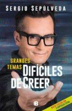 GRANDES TEMAS DIFÍCILES DE CREER